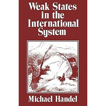 Weak States in the International System by Handel & Michael