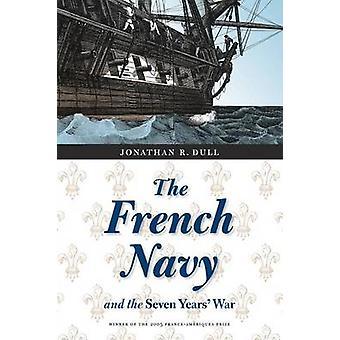 Den franska flottan och sjuåriga kriget av tråkig & Jonathan R