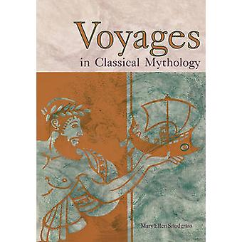 Voyages in Classical Mythology by Snodgrass & Mary Ellen