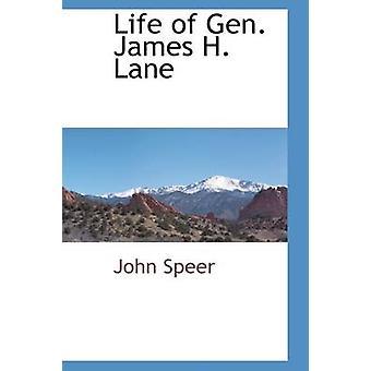 Livet til General James H. kjørefelt av Speer & John