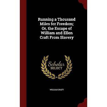 Running a Thousand Miles pour la liberté ou la fuite de William et Ellen Craft de l'esclavage par Craft & Guillaume