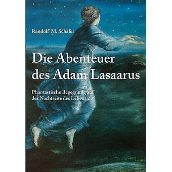 Die Abenteuer des Adam Lasaarus by Schfer & Randolf M.