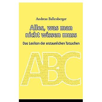 Alles was man nicht wissen muss by Ballenberger & Andreas