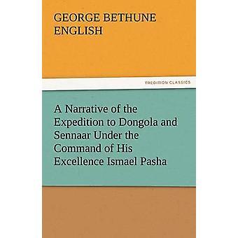 En berättelse om expeditionen till Dongola och Sennaar Under befäl av hans Excellence Ismael Pasha som genomförs genom hans höghet Mehemmed av engelska & George Bethune