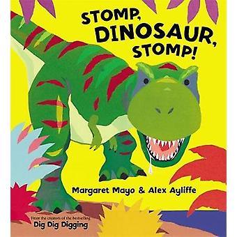 Stomp - Dinosaur - Stomp! by Margaret Mayo - Alex Ayliffe - 978140830