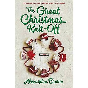 The Great Christmas Knit-Off by Alexandra Brown - 9780062389800 Book