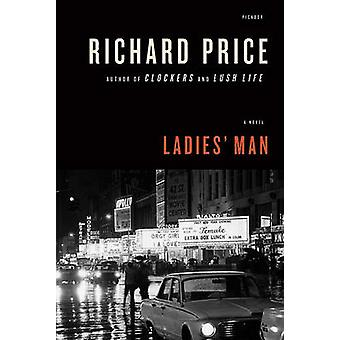 Ladies' Man by Richard Price - 9780312566524 Book