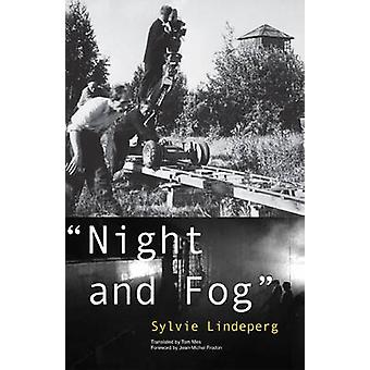 Night and Fog - A Film in History by Sylvie Lindeperg - Tom Mes - 9780