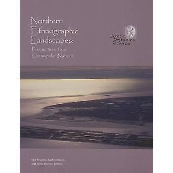 Northern Ethnographic Landscapes by I. Krupnik - 9780967342979 Book