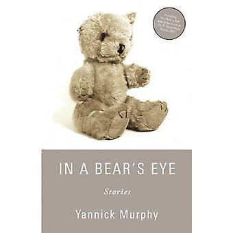 In a Bear's Eye by Yannick Murphy - 9780979312311 Book