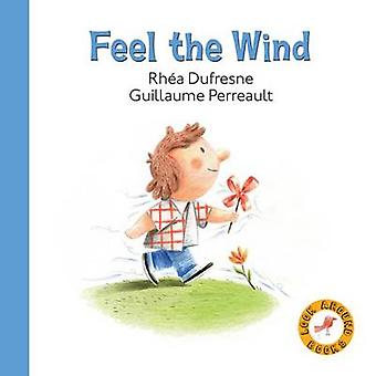 Feel the Wind by Rhea Dufresne - Guillaume Perreault - Julian Beck -