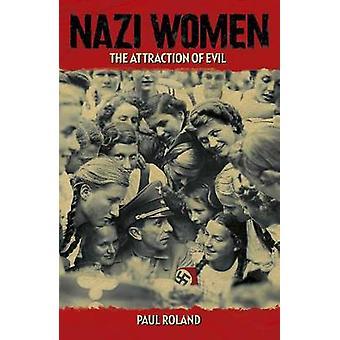 Nazi Women by Paul Roland - 9781784047641 Book