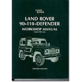 Land Rover 90/110 Defender Workshop Manual 1983 on (New edition) by B