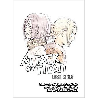Attack on Titan - Lost Girls by Hajime Isayama - Hiroshi Seko - 978194