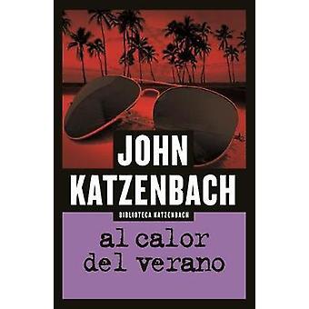 Al Calor del Verano by John Katzenbach - 9788490703441 Book