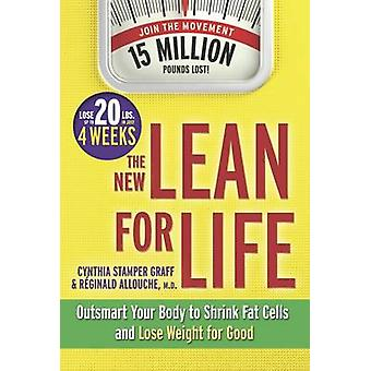 The New Lean for Life - Outsmart Your Body to Shrink Fat Cells and Los