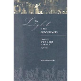 The Light in Their Consciences - The Early Quakers in Britain - 1646-1
