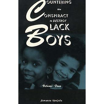 Countering the Conspiracy to Destroy Black Boys - v.4 by Jawanza Kunju