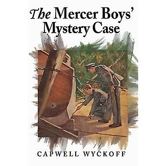 The Mercer Boys Mystery Case by Wyckoff & Capwell