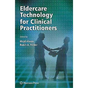 Eldercare Technology for Clinical Practitioners by Alwan & Majd
