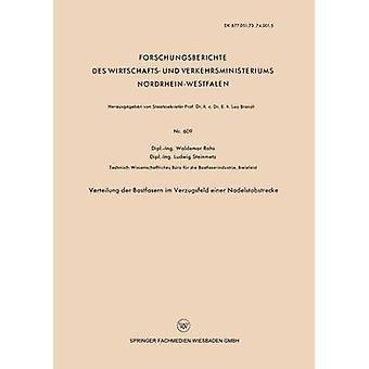 Verteilung Der Bastfasern Im Verzugsfeld Einer Nadelstabstrecke de Rohs et Waldemar