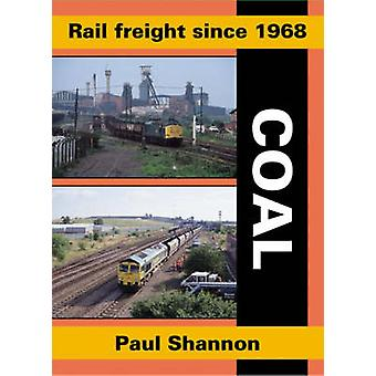 Rail Freight Since 1968 - Coal by Paul Shannon - 9781857942637 Book