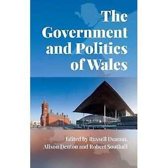 Government and Politics of Wales by Russell Deacon