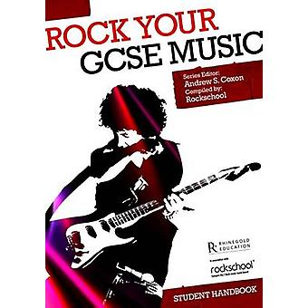 Rock Your GCSE Music Student Handbook by Edited by Andrew S Coxon