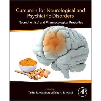 Curcumin for Neurological and Psychiatric Disorders by Tahira Farooqui