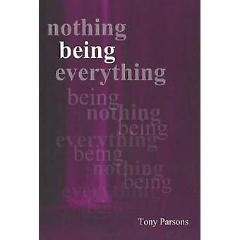 Nothing Being Everything by Parsons & Tony