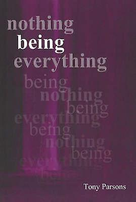 Nothing Being Everything by Tony Parsons