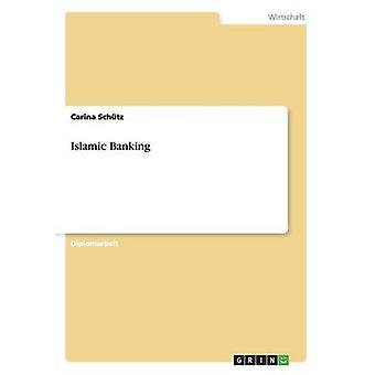 Islamic Banking by Schtz & Carina
