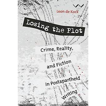 Losing the Plot - Crime - reality and fiction in postapartheid South A