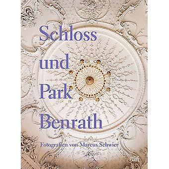 Schloss Und Park Benrath by Marcus Schwier - 9783775741774 Book