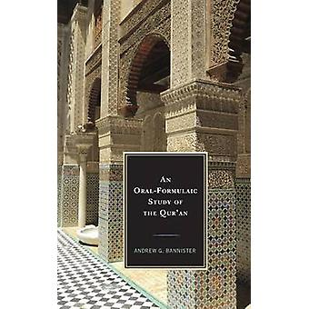 An OralFormulaic Study of the Quran by Andrew Bannister