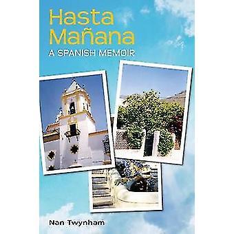 Hasta Manana by Twynham & Nan