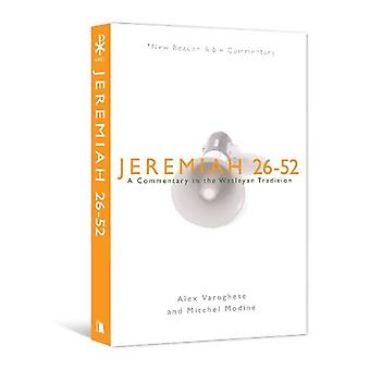 Jeremiah 26-52: A Commentary in the Wesleyan Tradition