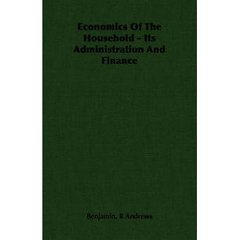 Economics Of The Household  Its Administration And Finance by Andrews & Benjamin. R