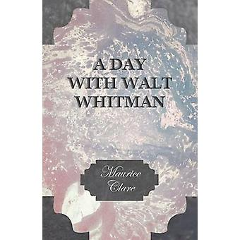 A Day with Walt Whitman by Clare & Maurice