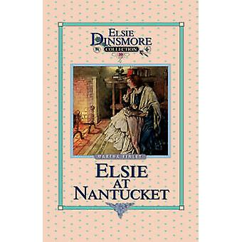 Elsie at Nantucket Book 10 by Finley & Martha