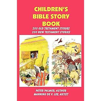 Childrens Bible Story Book  Four Color Illustration Edition by Palmer & Peter