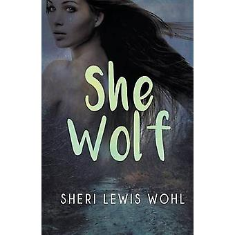She Wolf by Wohl & Sheri Lewis