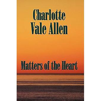 Matters of the Heart by Allen & Charlotte Vale
