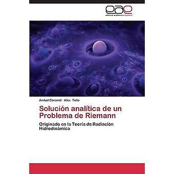 Solucin analtica de un Problema de Riemann by Coronel Anibal