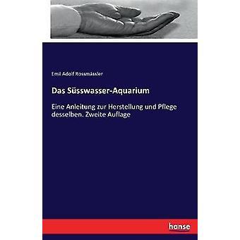 Kävi koulua Das SsswasserAquariumEine Anleitung zur Herstellung und Pflege desselben. Zweite Auflage tekijä Rossmssler & Emil Adolf