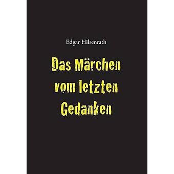 Das Mrchen vom letzten Gedanken by Hilsenrath & Edgar