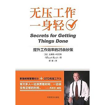Secrets for Getting Things Done by Harris & Vincent