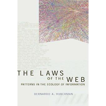 The Laws of the Web - Patterns in the Ecology of Information by B.A. H