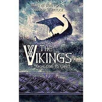 The Vikings - From Odin to Christ by Martyn Whittock - 9780745980201 B