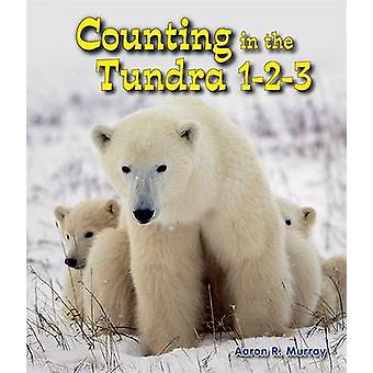 Counting in the Tundra 1-2-3 by Aaron R Murray - 9780766040564 Book